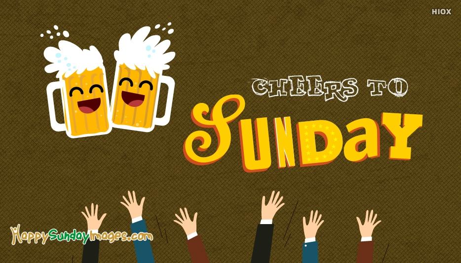 Cheers To Sunday