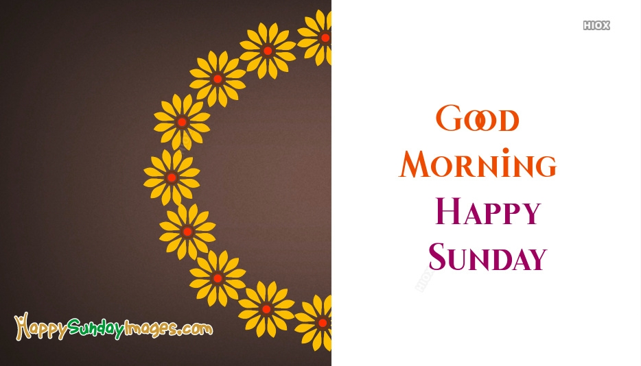 Good Morning N Happy Sunday