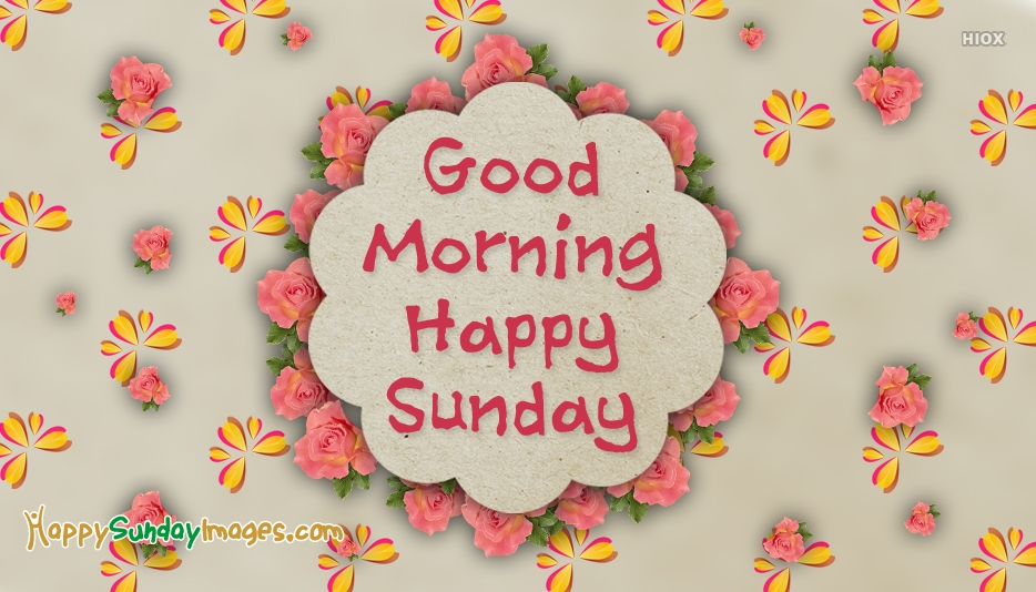 Good Morning N Happy Sunday Image