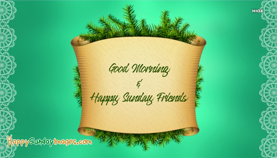 Good Morning Sunday Friend