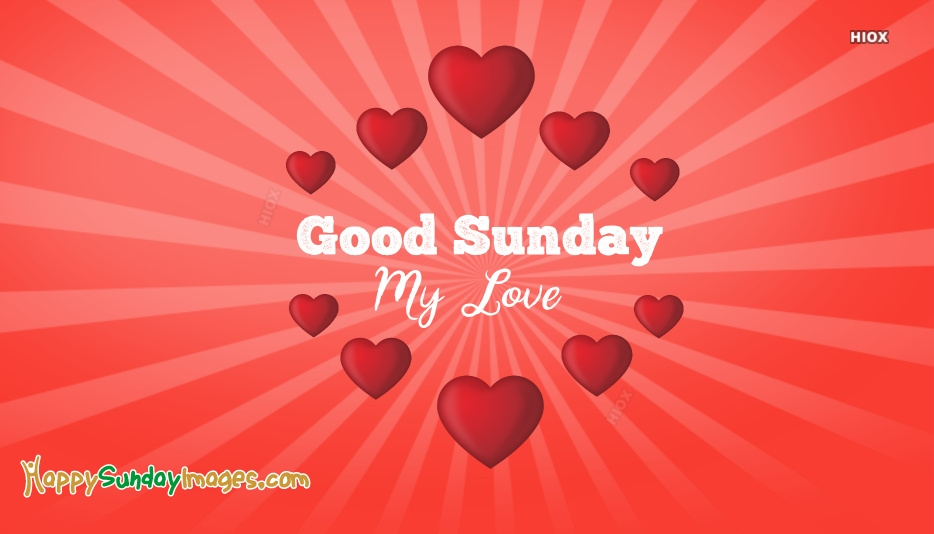 Good Sunday My Love