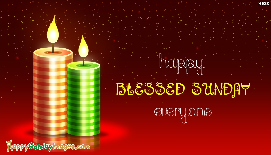 Happy Blessed Sunday Everyone - Happy Sunday Images for Everyone