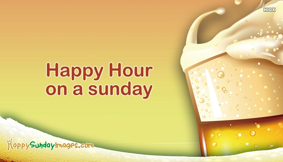 Happy Sunday Images for Happy Hour