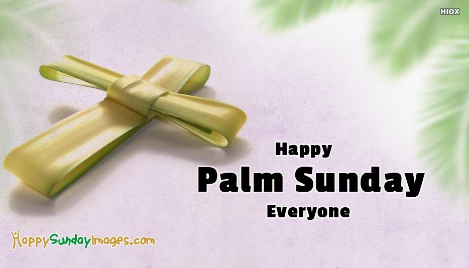 happy palm sunday everyone @ happysundayimages