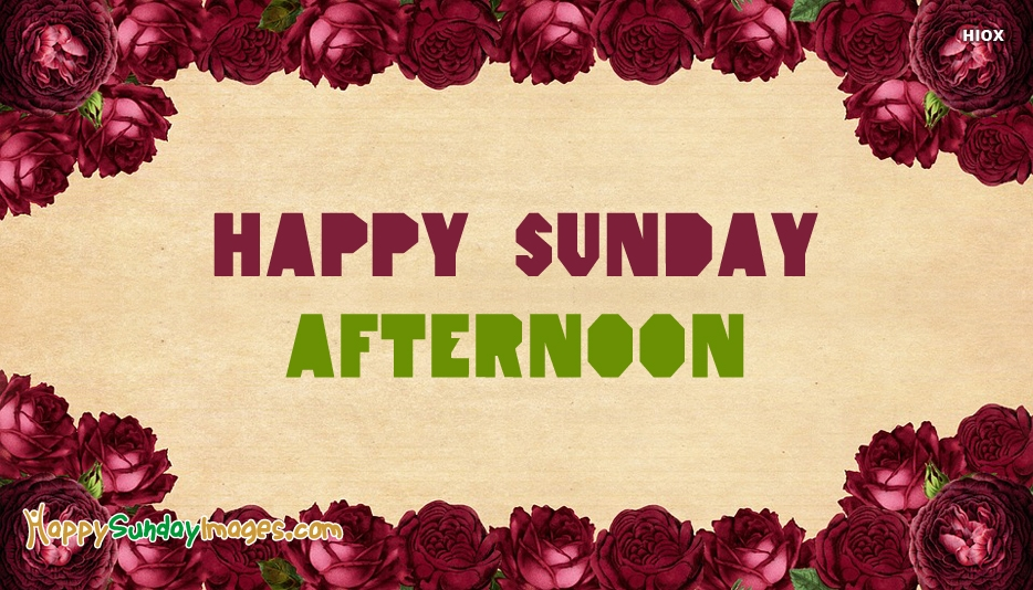 Happy Sunday Afternoon Images