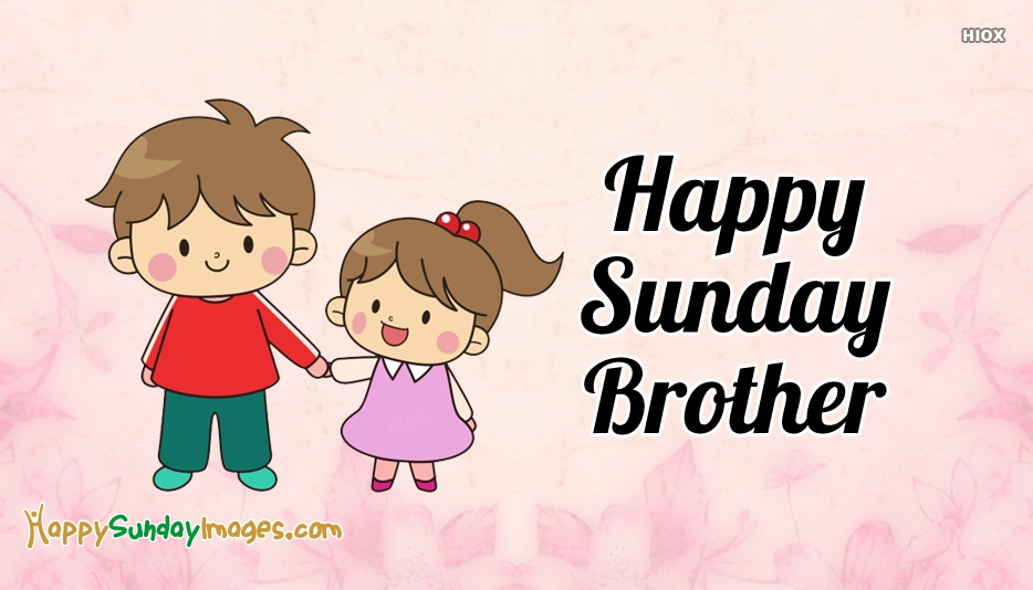Happy Sunday Images for Brother