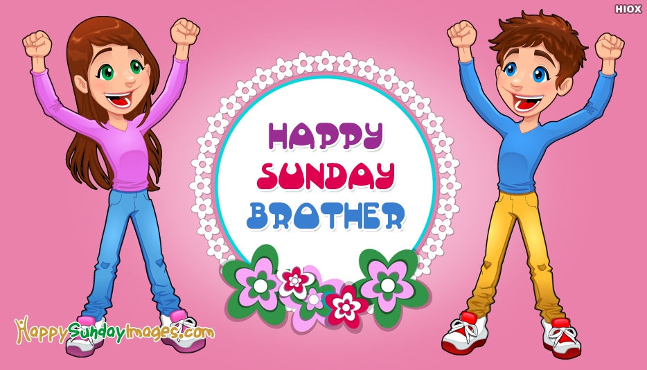 Happy Sunday Brother Wallpaper