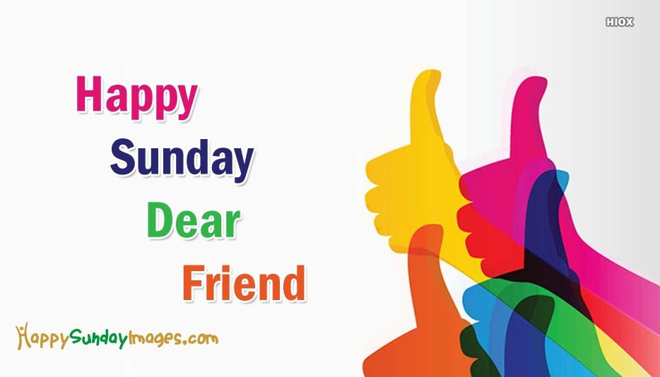 Happy Sunday Dear Friend