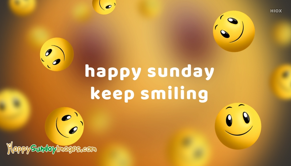 Happy Sunday Keep Smiling