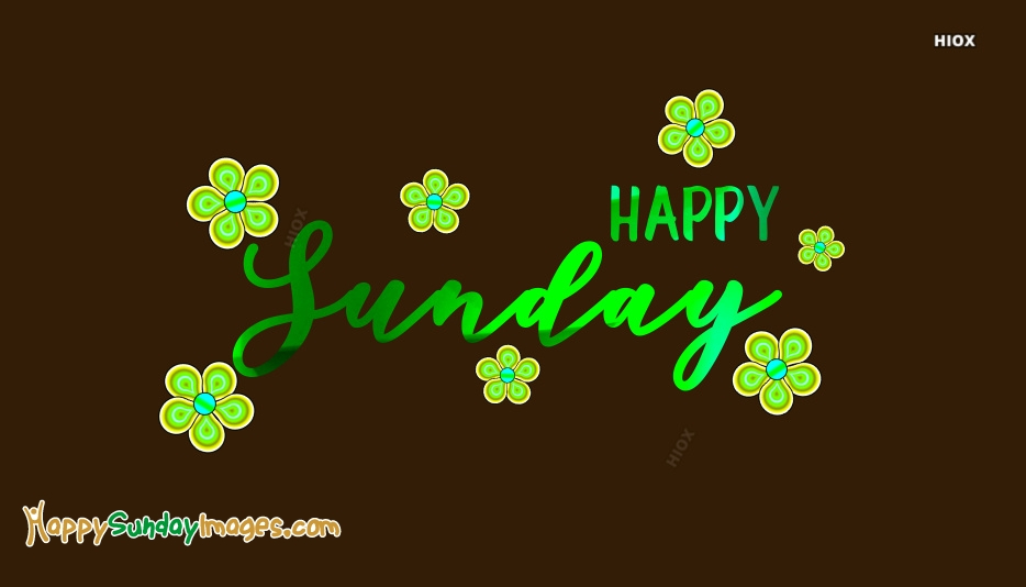 Happy Sunday Ki Pic