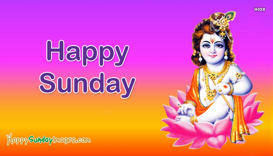 Happy Sunday Krishna