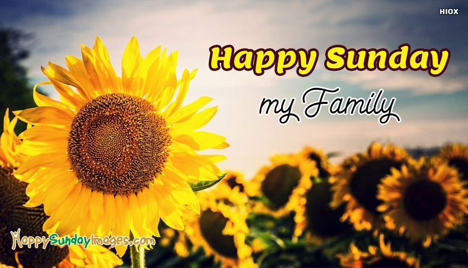 Happy Sunday My Family - Happy Sunday Images for Family