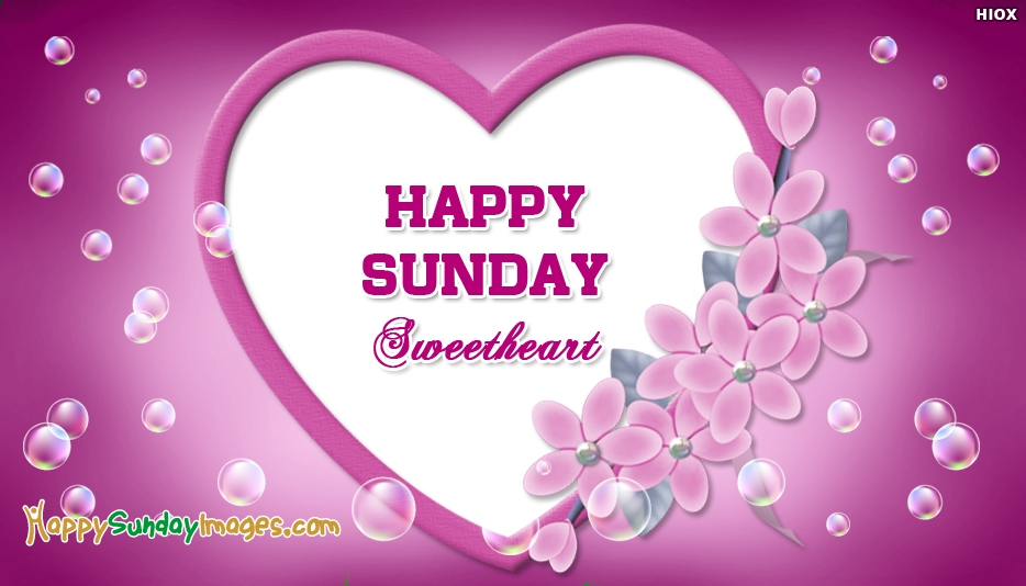 Happy Sunday Sweetheart - Happy Sunday Images for SweetHeart
