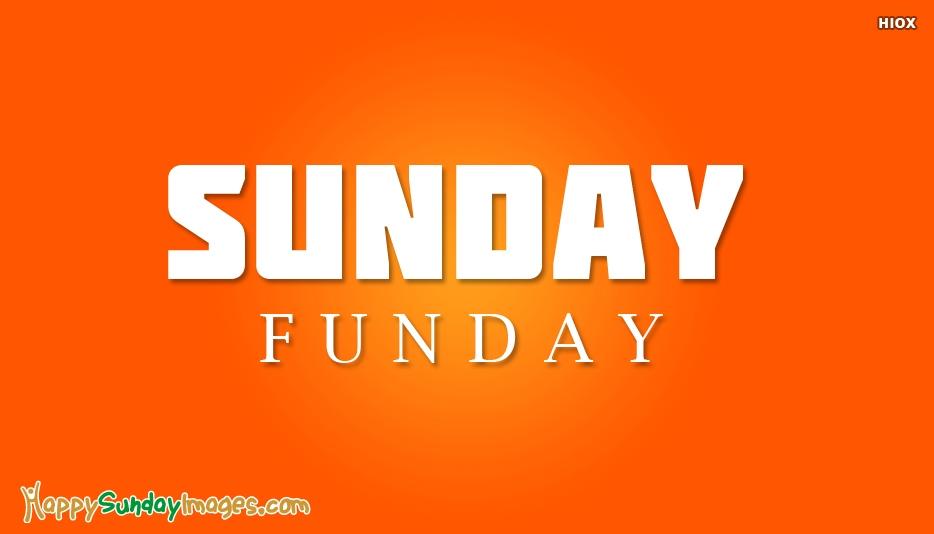Sunday Funday - Happy Sunday Funday Images