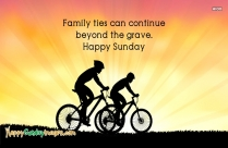 Family Ties Can Continue Beyond The Grave. Happy Sunday