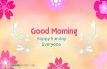 Good Morning Happy Sunday Everyone