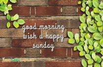 Good Morning Wish U Happy Sunday