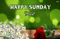 Happy Sunday Dear
