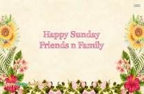 Happy Sunday Friends N Family