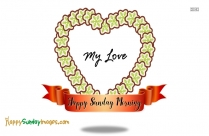 Happy Sunday Morning My Love