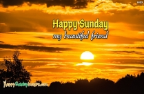 Happy Sunday My Beautiful Friend