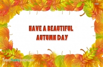 Have A Beautiful Autumn Day