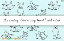 Its Sunday. Take A Deep Breath And Relax